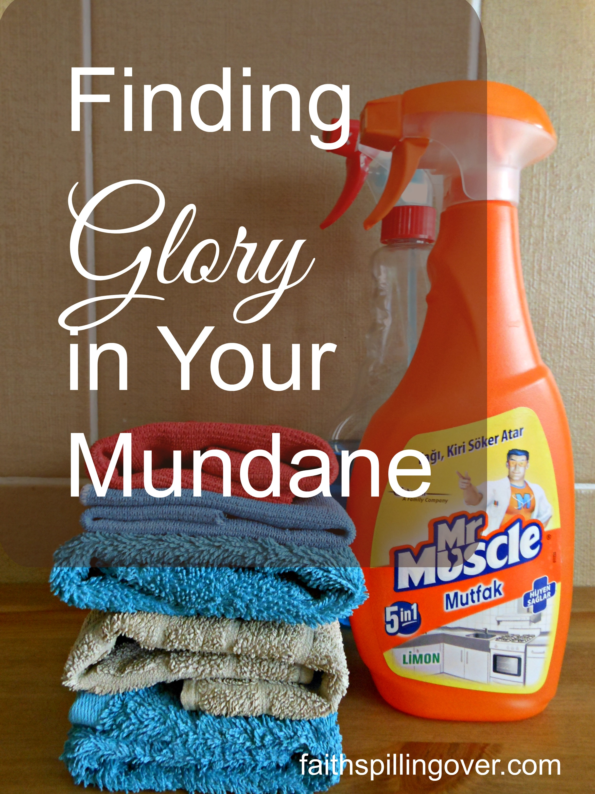 glory in your mundane