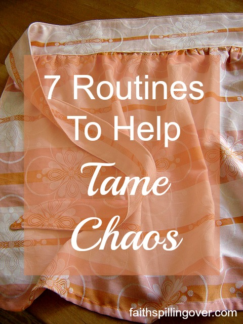 7 Routines to Help Tame Chaos