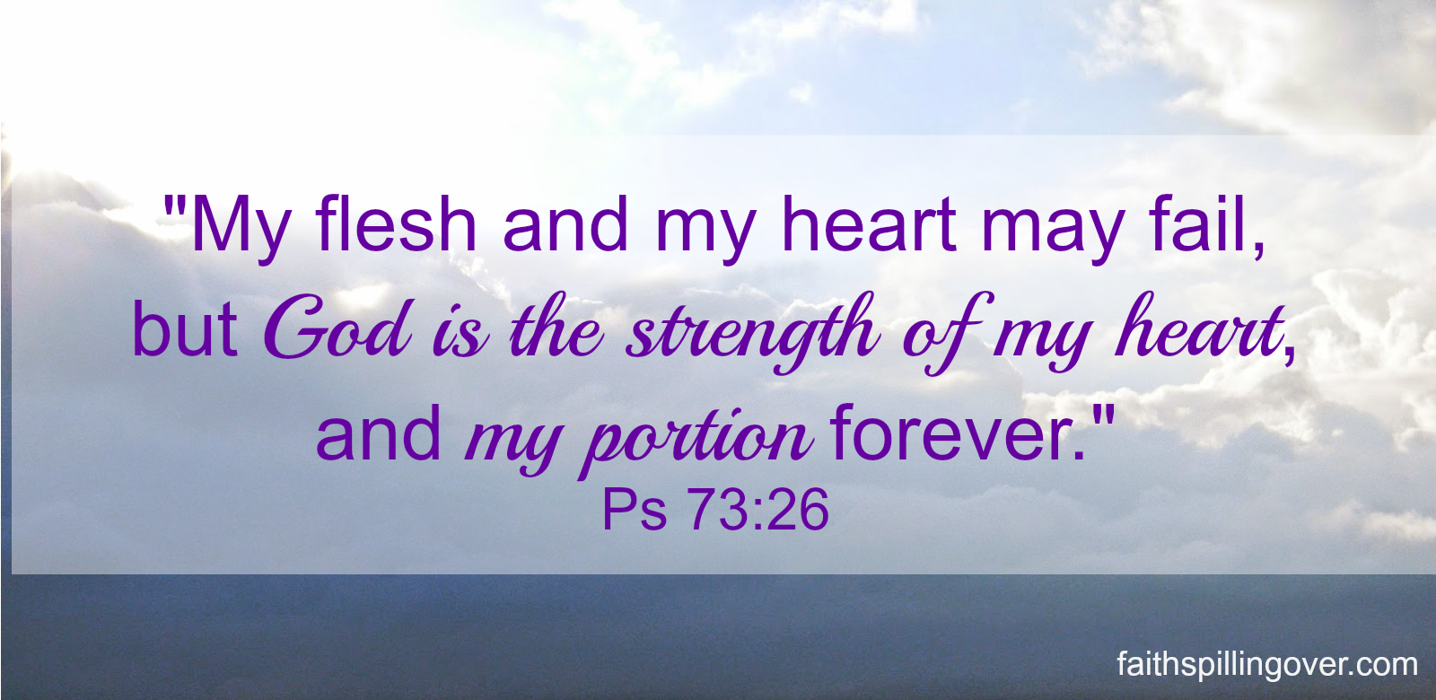 Psalm 73 My heart and m y flesh