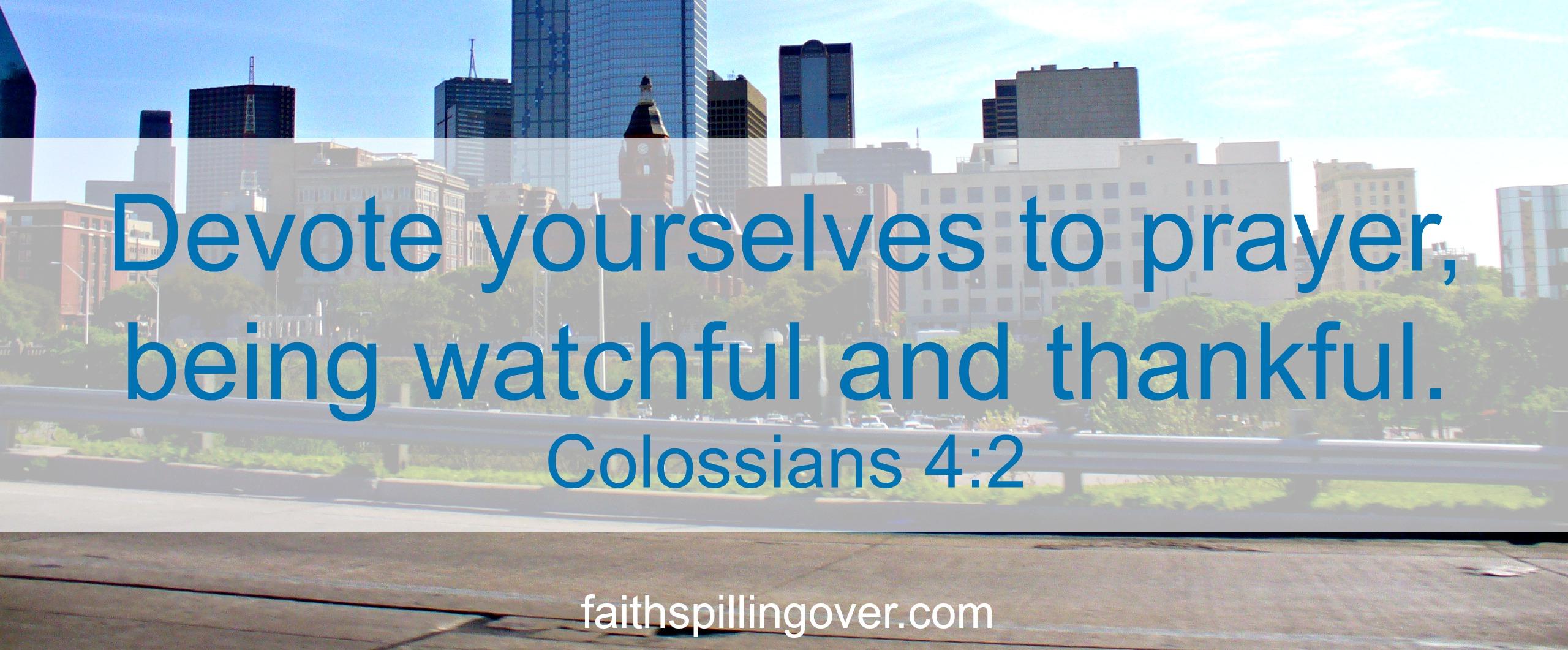 Devote Yourselves to Prayer Scripture