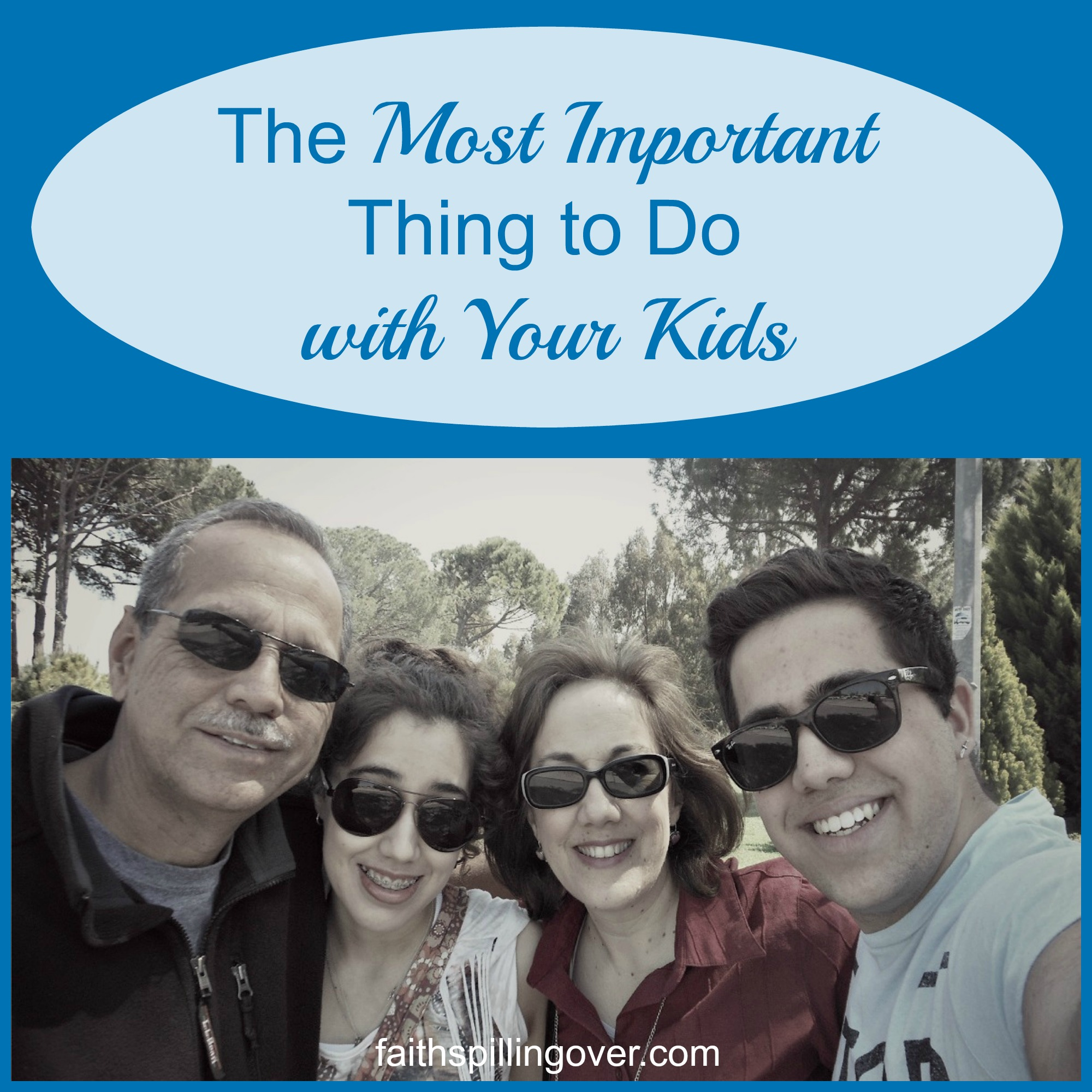 The Most Important Thing to Do with Your Kids
