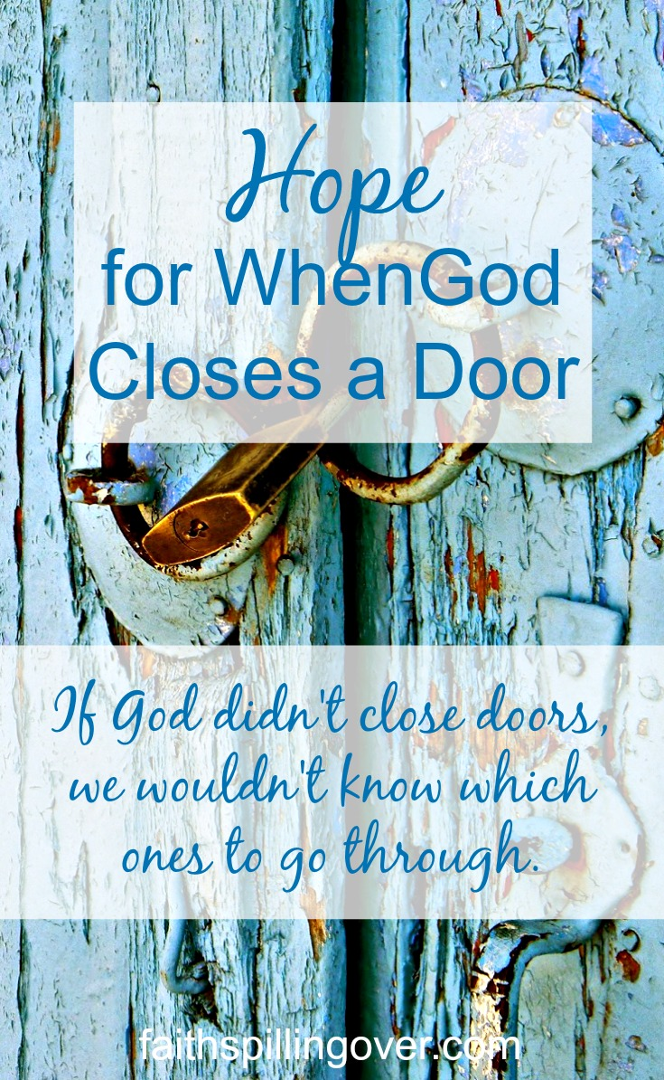 Hope For When God Closes A Door Faith Spilling Over