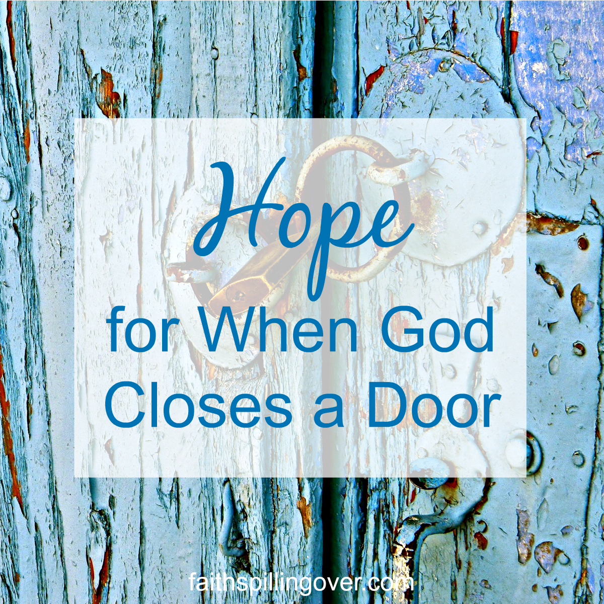 Closed doors disappoint us, but we can always trust God's leading. If He never closed any doors, we wouldn't know which ones to go through.