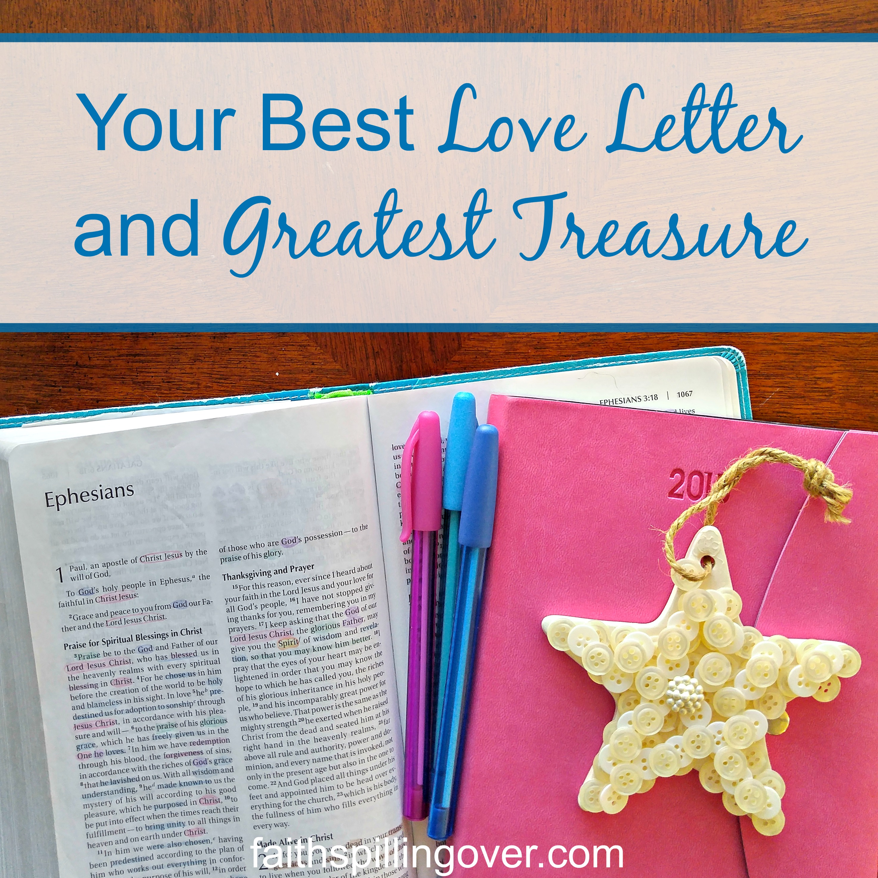 Your Best Love Letter and Greatest Treasure Faith Spilling Over