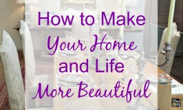How to Make Your Home and Life More Beautiful
