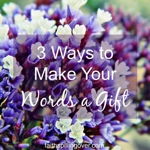 Words we speak without thinking can weigh others down. Let's make our words a gift instead. Here are 3 questions to help us think before we speak.