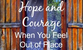 Hope and Courage When You Feel Out of Place