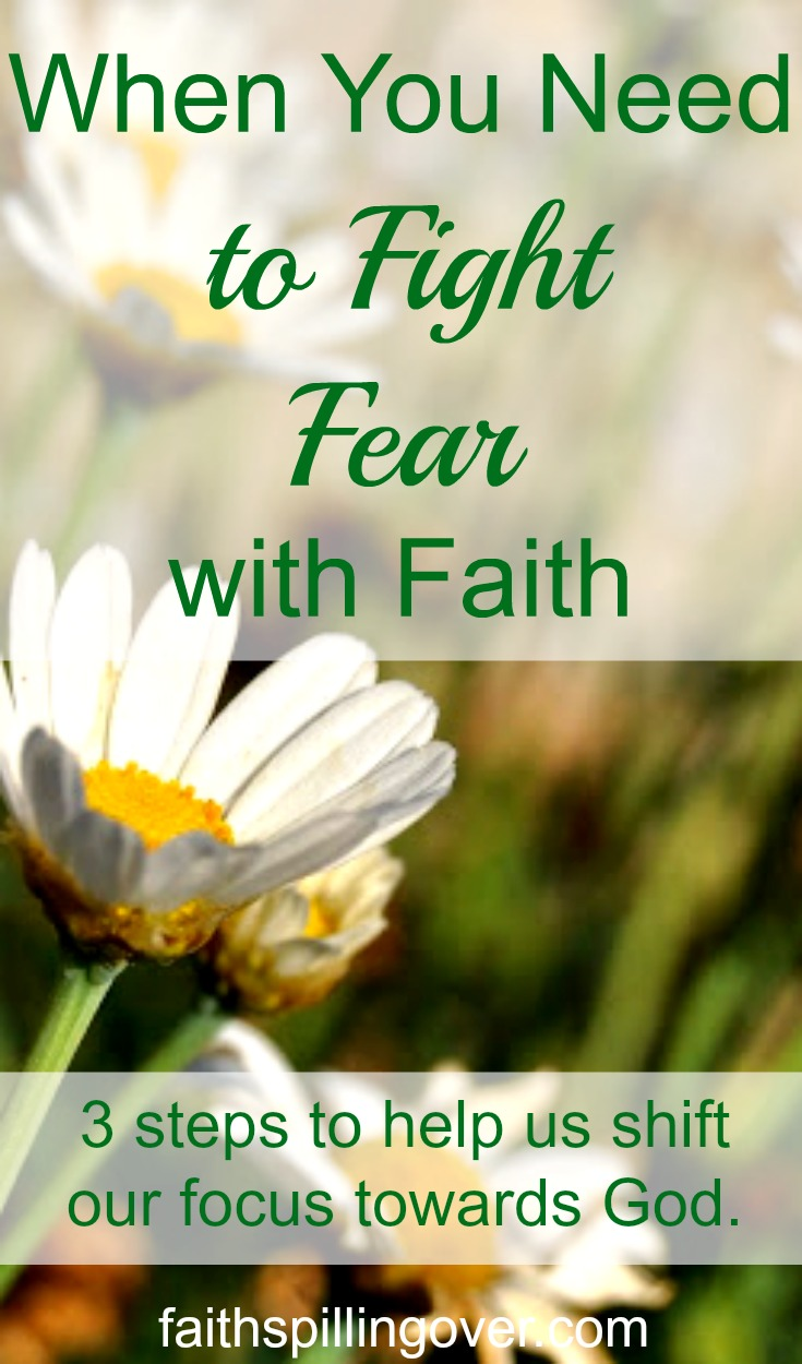 When You Need To Fight Fear With Faith