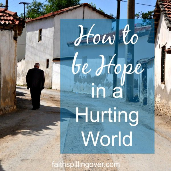 Sometimes I wonder what I can say to my children about the world we live in. Let's be people of Hope in our Hurting World. 6 Things to tell your kids.