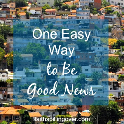 If you want to share your faith, but don't know how, here's encouragement. 1 Easy Way to Be Good News.