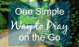 One Simple Way to Pray on the Go