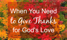 When You Need to Give Thanks for God's Love