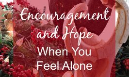 Encouragement and Hope When You Feel Alone