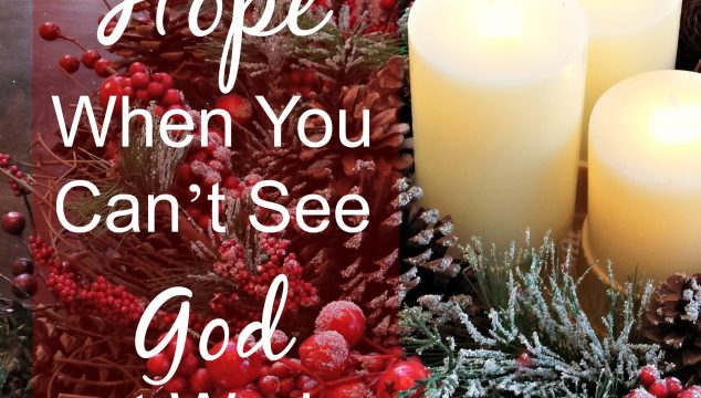 Hope When You Can't See God at Work