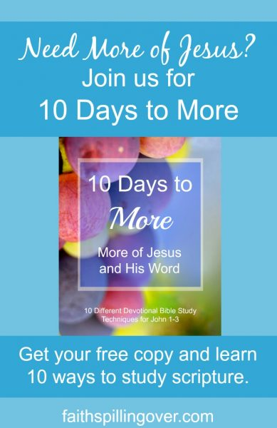 Get your free copy of 10 Days to More. You'll find encouragement to draw closer to Jesus and learn 10 different ways to do devotional Bible study.