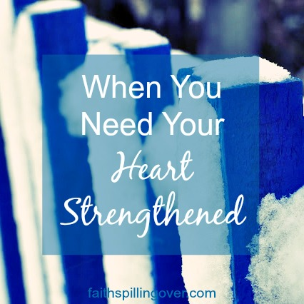 Friend, I don't know what's on your plate today, but if you're like me, your heart may feel overwhelmed. Here are 2 things to encourage and strengthen you.
