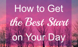 How to Get the Best Start on Your Day