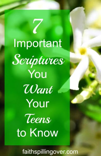 As parents, we can spin our wheels majoring on the minors. These 7 scriptures will help our teens understand who they are, who God is, and what He does.