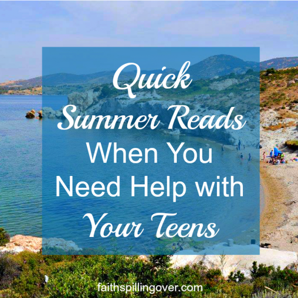 More family time together and soaring temperatures might frazzle your nerves, but these quick summer reads will encourage your relationship with your teens.