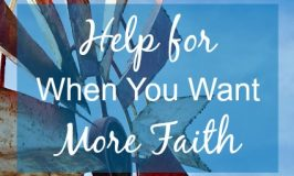 Help for When You Want More Faith: Focus