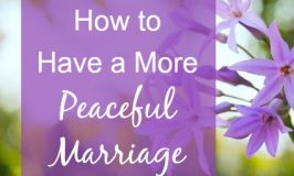 How to Have a More Peaceful Marriage