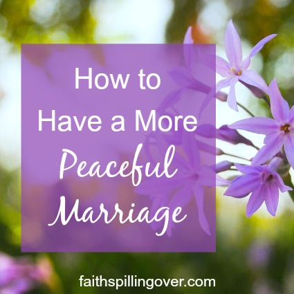 Conflict comes naturally to any marriage between two people who are alive and breathing, but these 3 steps can help us cultivate a more peaceful marriage.