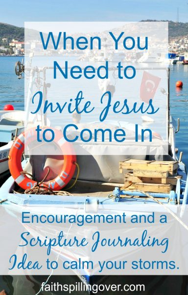 When storms crop up in our lives, let's invite Jesus in. He'll will never leave us even when winds of worry blast us.Try this scripture journaling idea.