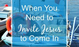 When You Need to Invite Jesus to Come In
