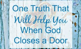 One Truth That Will Help You When God Closes a Door
