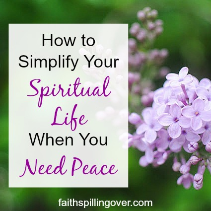 Has a complicated life stolen your peace? Try these 5 steps to simplify your spiritual life today so you can find renewed peace and calm in Christ.