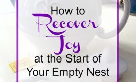 How to Recover Joy at the Start of Empty Nest