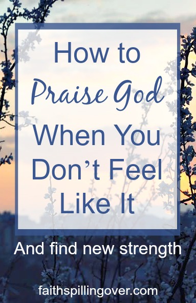 How do you praise God when you feel stuck in discouragement? 3 simple tips can help you recover a more positive mindset and find words to praise God again.