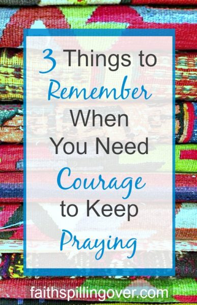 Do you ever lose hope when you pray, yet no answer seems to come? This story and 3 truths will help you find new courage and keep praying.