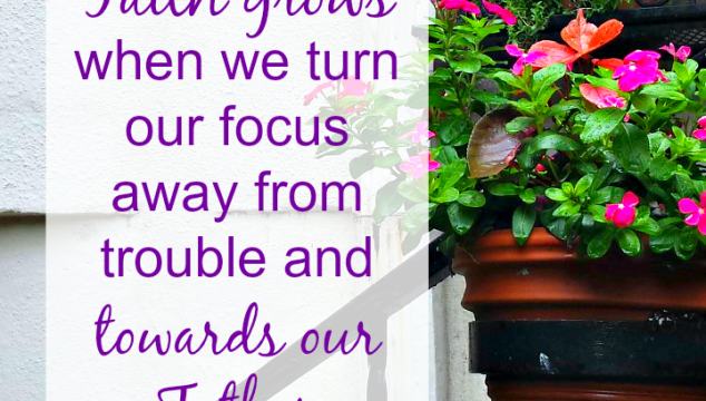 When You Need to Grow Faith and Stop Worry