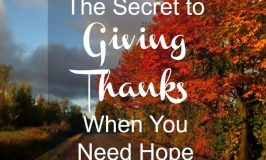 The Secret to Giving Thanks When You Need Hope