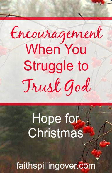 Are unexpected circumstances making it hard to trust God this Christmas? Let's take a fresh look at a familiar Advent passage for encouragement.