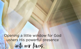 Do you feel guilty because it's hard to squeeze prayer and Bible reading into your schedule? Find new freedom and joy in opening small windows to More of God.