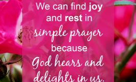 Has your prayer life grown dull? These 3 simple tips will encourage you and help you find joy when you pray.