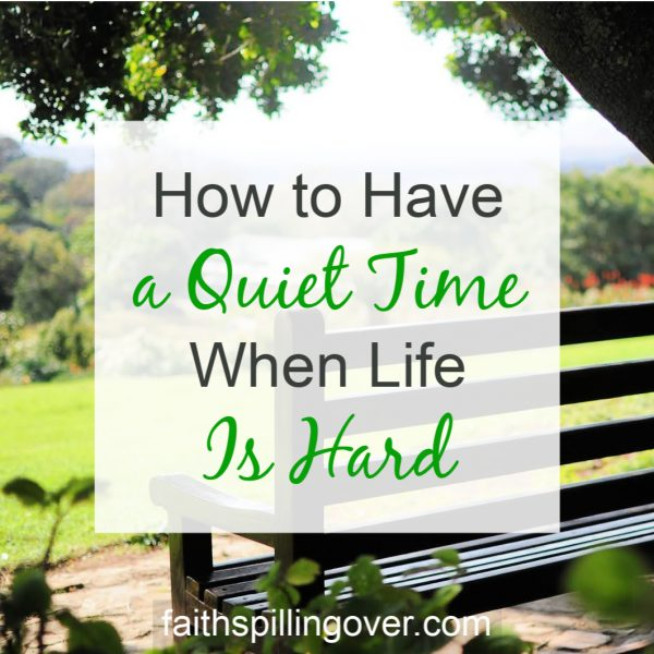 When life gets hard, do you struggle to have a quiet time? These 5 tips will help you find simple ways to connect with God during difficult seasons.