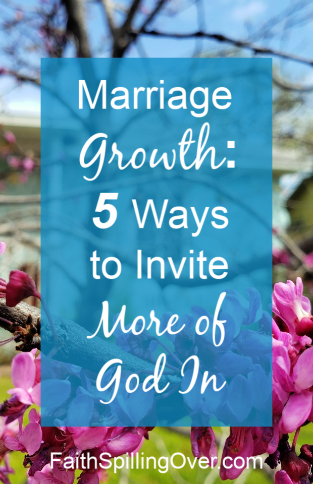For greater growth and unity in Christian marriage, we need to invite more of God into our relationship. Here are 5 ways to invite God into your marriage. #marriage #relationships #marriagetips #Christianmarriage