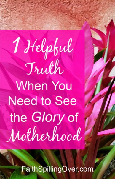 This one surprising truth about motherhood will help you see glory and purpose, even on the hard days. #motherhood #parenting #moms #encouragement
