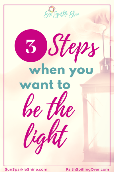 How do you walk in the light and share God's love when you don't feel like it? 3 steps will help you replenish your light so you can shine and serve others. #bealight #light #Lightoftheworld #shine