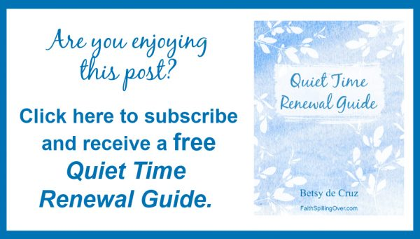 Subscribe to FaithSpillingOver.com and get your free quiet time renewal guide! #free #spiritualgrowth #Biblestudy