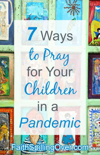 As a parent, the most important thing you can do is to pray for your children. Here are 7 ways to pray for kids as they navigate hard times. #prayer #parenting